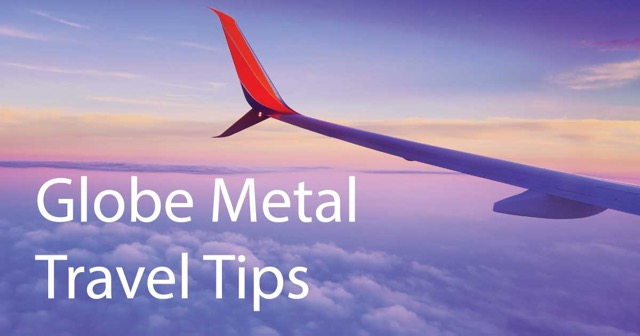Globe Metal Travel Tips